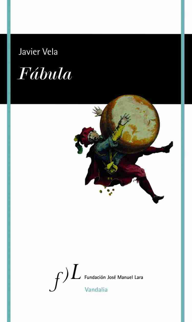 Portada. Fábula de Javier Vela. Fundación José Manuel Lara. Colección Vandalia. 20171