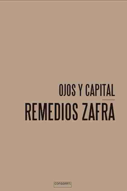 Remedios Zafra Ojos y Capital