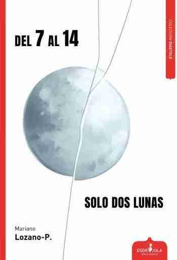 Portada de 'Del 7 al 14 solo dos lunas', de Mariano Lozano