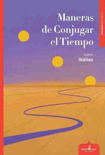Portada de 'Maneras de conjugar el tiempo', de Juanjo Ibáñez